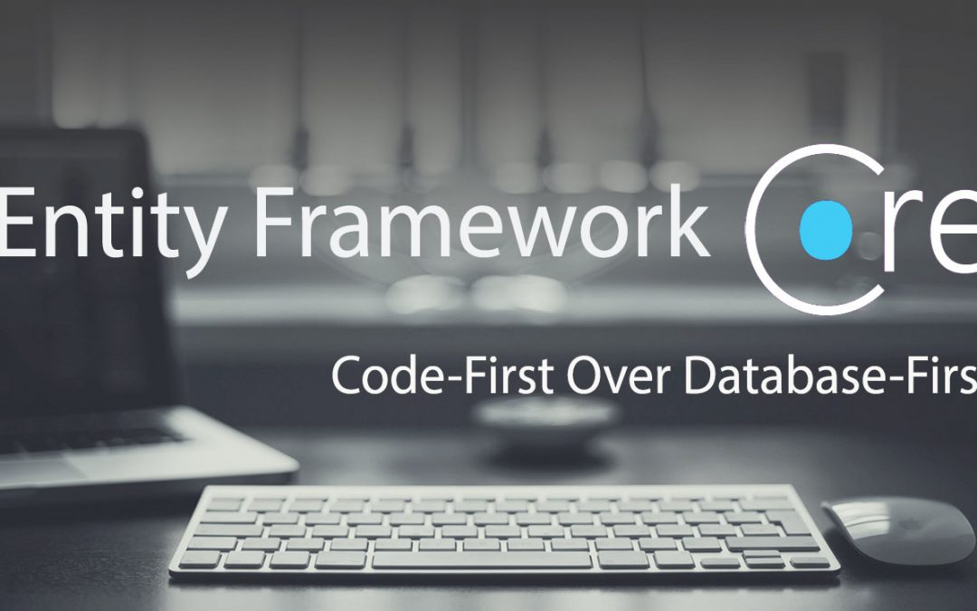 Entity Framework Core (EF Core): Code-First over Database-First