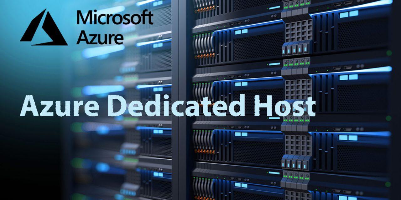 Microsoft Azure Quick Bytes: Azure Dedicated Host