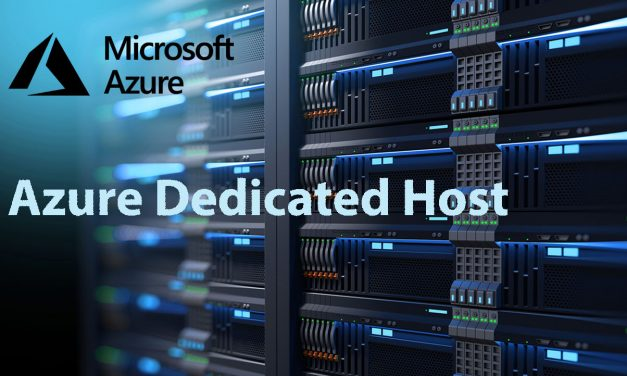 Microsoft Azure Quick Bytes: Azure Dedicated Host