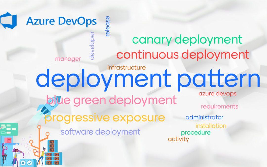 Understanding Azure DevOps Deployment Patterns